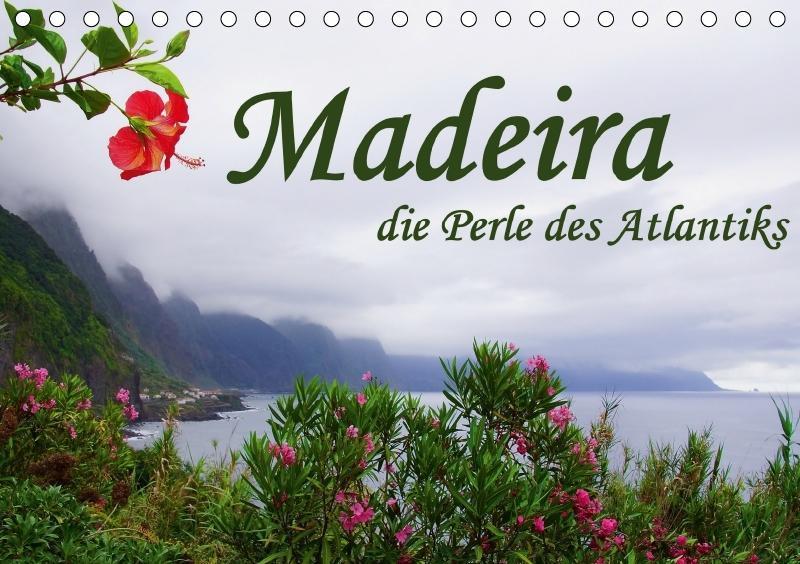 Madeira die Perle des Atlantiks (Tischkalender ...