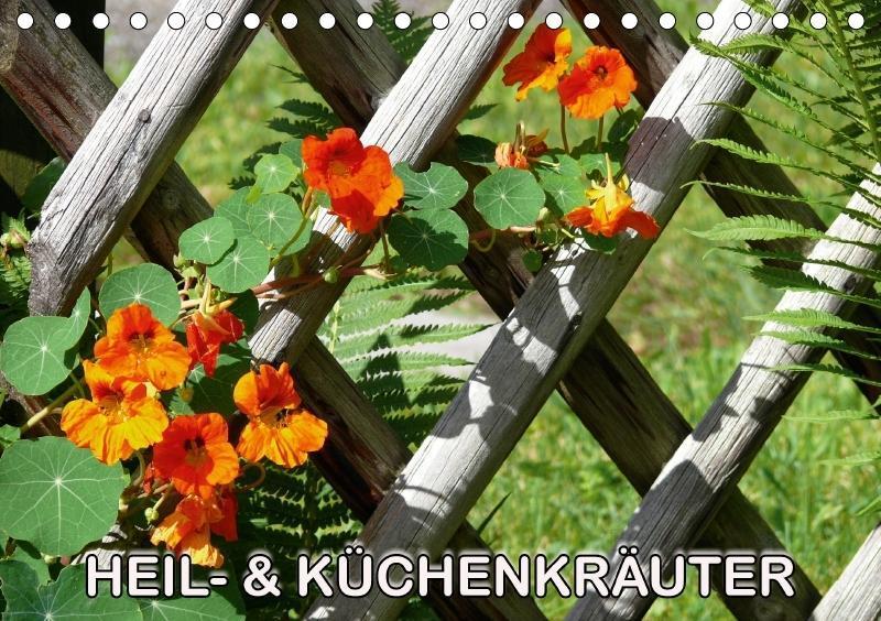 Heil- und Küchenkräuter (Tischkalender 2018 DIN...