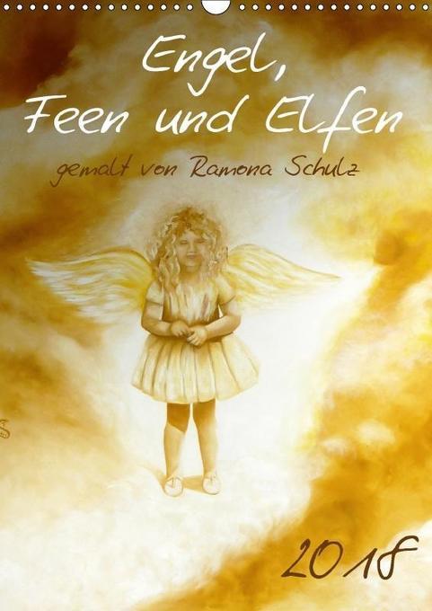 Engel, Feen und Elfen (Wandkalender 2018 DIN A3...