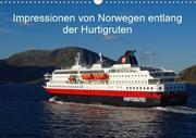 Impressionen von Norwegen entlang der Hurtigruten (Wandkalender 2018 DIN A3 quer)