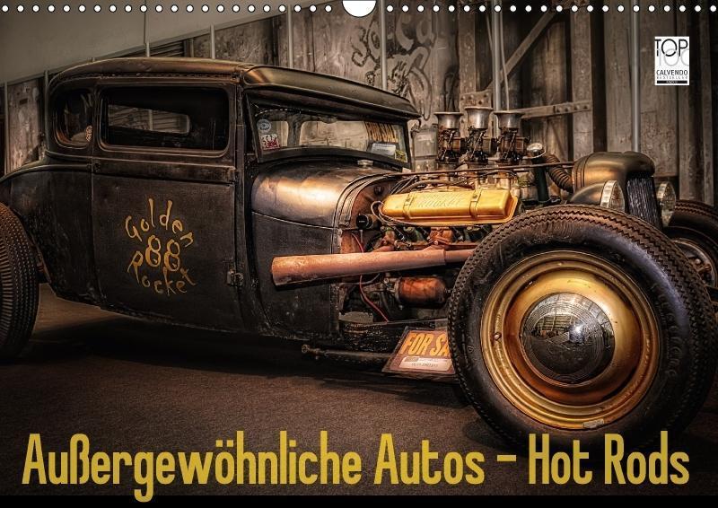 Außergewöhnliche Autos - Hot Rods (Wandkalender...