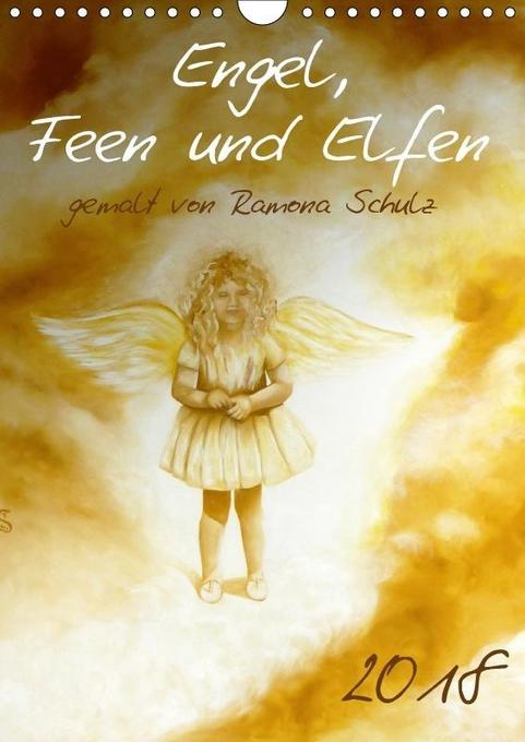 Engel, Feen und Elfen (Wandkalender 2018 DIN A4...