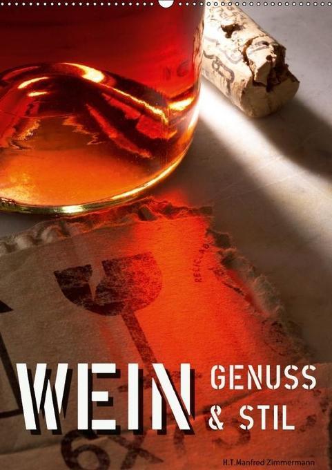 Wein-Genuss & Stil (Wandkalender 2018 DIN A2 hoch)