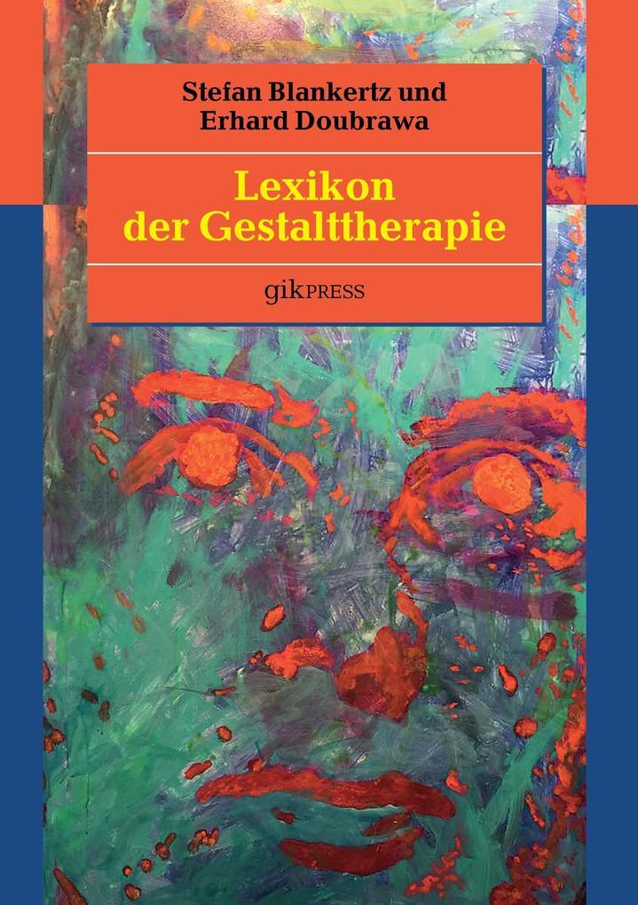 Lexikon der Gestalttherapie als Buch von Stefan...