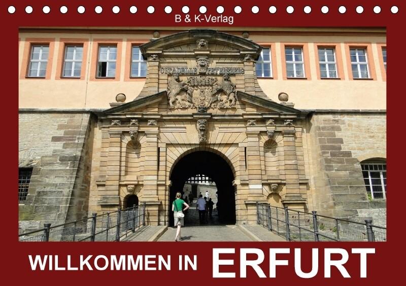 Willkommen in ERFURT (Tischkalender 2018 DIN A5...