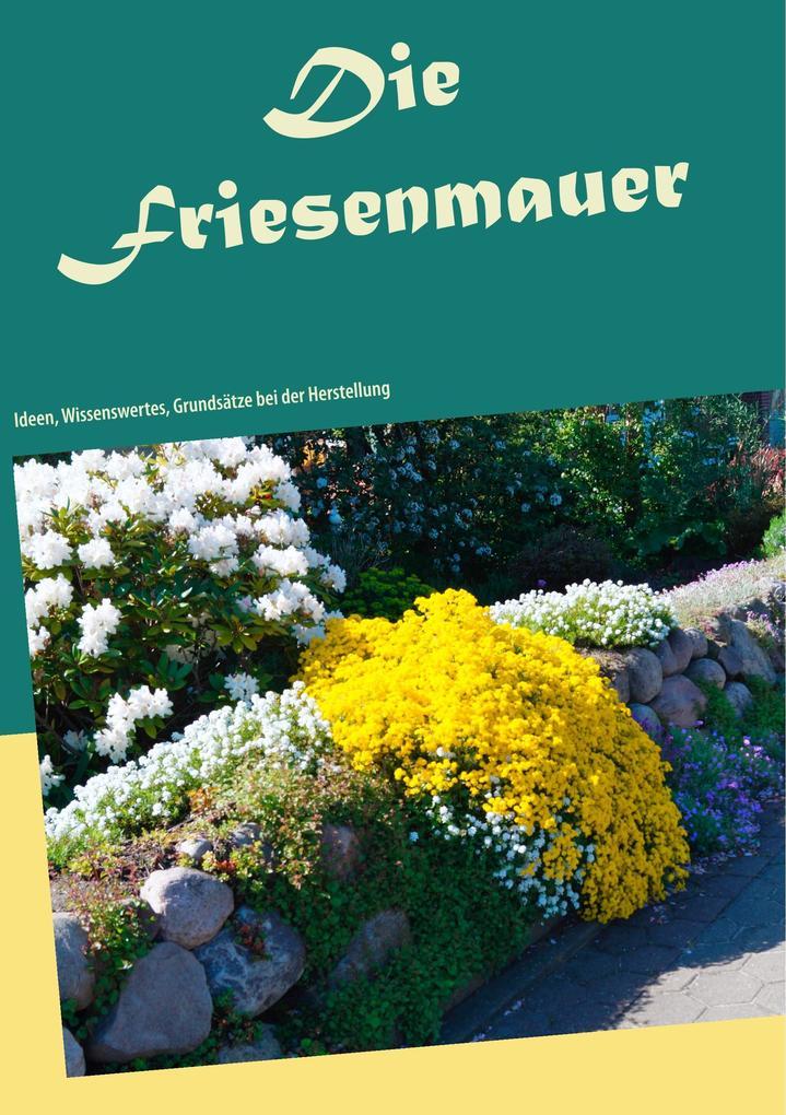 Die Renaissance der Friesenmauer als Buch von M...