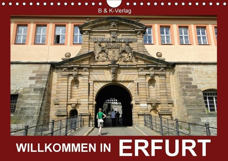 Willkommen in ERFURT (Wandkalender 2018 DIN A4 ...
