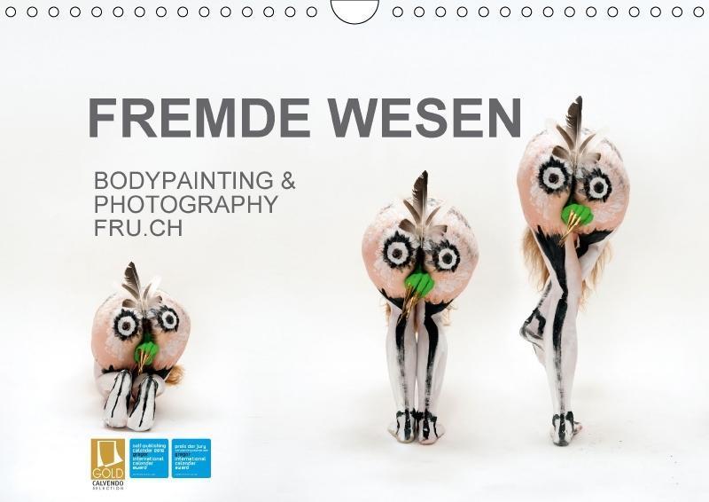 FREMDE WESEN / BODYPAINTING & PHOTOGRAPHY FRU.CH (Wandkalender 2018 DIN A4 quer) als Kalender