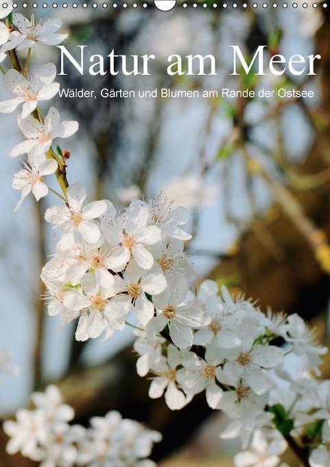 Natur am Meer - Wälder, Gärten und Blumen am Ra...