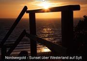 Nordseegold - Sunset über Westerland auf Sylt (Wandkalender 2018 DIN A2 quer)