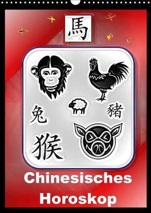 Chinesisches Horoskop (Wandkalender 2018 DIN A3...