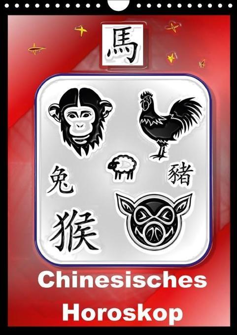 Chinesisches Horoskop (Wandkalender 2018 DIN A4...