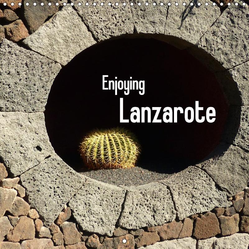 Enjoying Lanzarote (Wall Calendar 2018 300 × 30...
