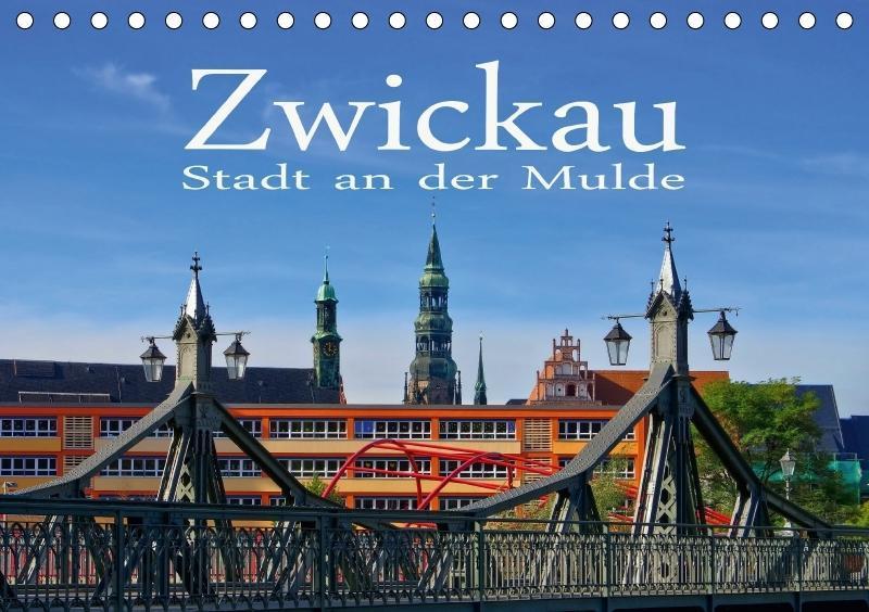 Zwickau - Stadt an der Mulde (Tischkalender 201...