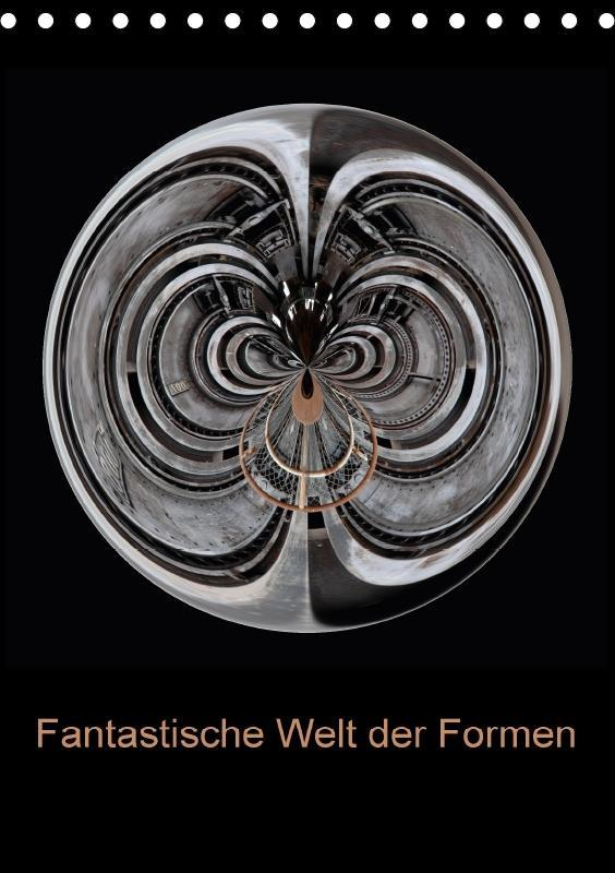 Fantastische Welt der Formen (Tischkalender 201...
