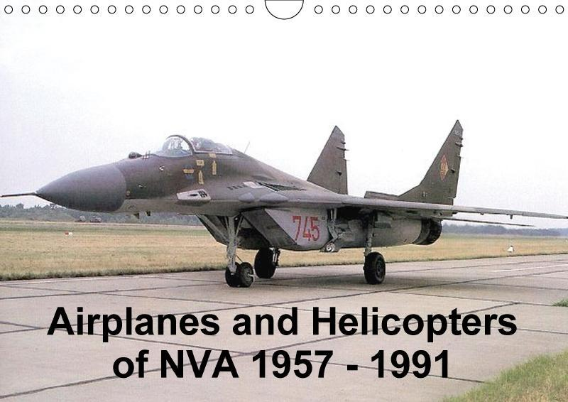 Airplanes and Helicopters of NVA 1957 - 1991 (W...