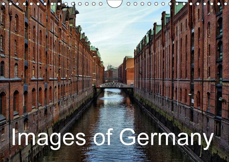 Images of Germany (Wall Calendar 2018 DIN A4 La...