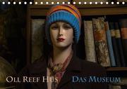 Oll Reef Hus - Das Museum (Tischkalender 2018 DIN A5 quer)