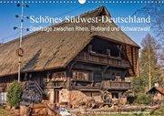 Schönes Südwest-Deutschland Streifzüge zwischen Rhein, Rebland und Schwarzwald (Wandkalender 2018 DIN A3 quer)