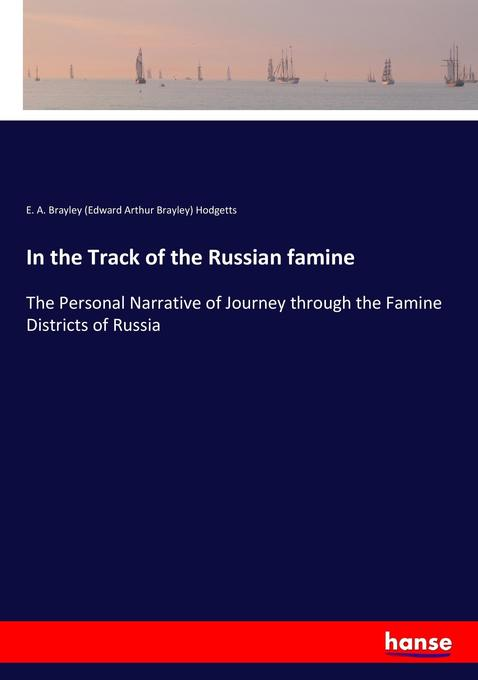 In the Track of the Russian famine als Buch von...