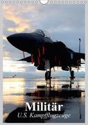 Militär. U.S. Kampfflugzeuge (Wandkalender 2018 DIN A4 hoch)