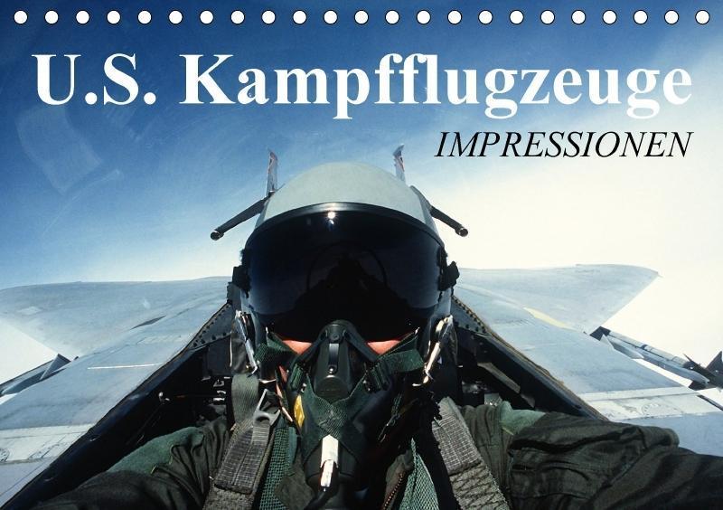 U.S. Kampfflugzeuge. Impressionen (Tischkalende...