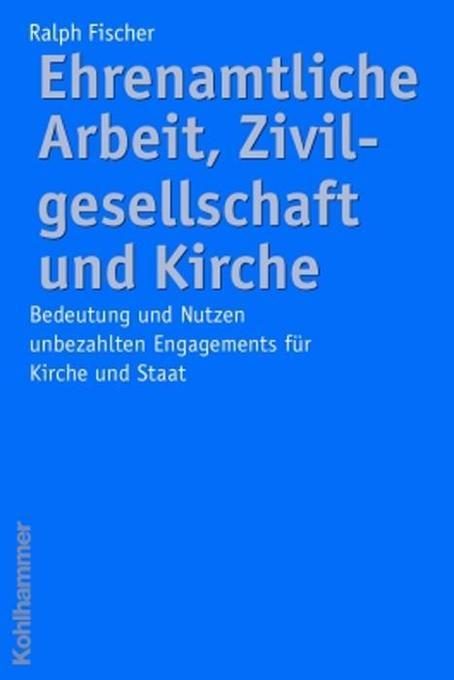 Ehrenamtliche Arbeit, Zivilgesellschaft und Kir...