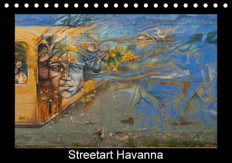 Streetart Havanna (Tischkalender 2018 DIN A5 qu...
