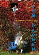 ZUM LACHEN - Humorfotografie (Wandkalender 2018 DIN A3 hoch)