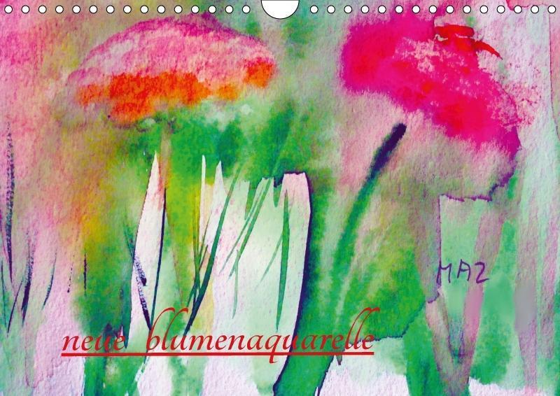 Neue Blumenaquarelle (Wandkalender 2018 DIN A4 ...