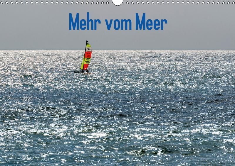 Mehr vom Meer (Wandkalender 2018 DIN A3 quer)