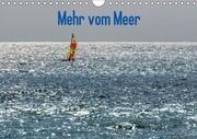 Mehr vom Meer (Wandkalender 2018 DIN A4 quer)