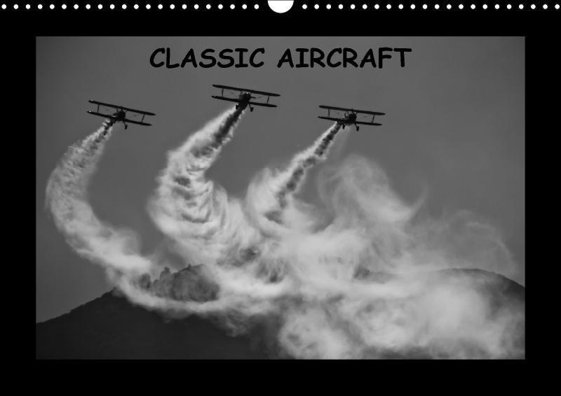 Classic aircraft (Wall Calendar 2018 DIN A3 Lan...