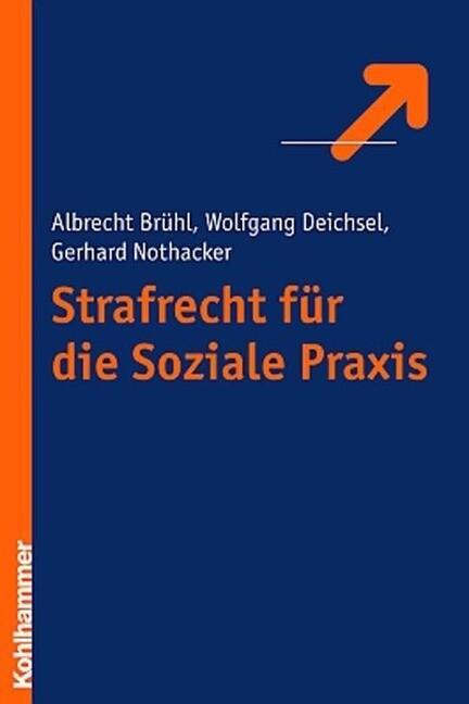 Strafrecht für die Soziale Praxis als Buch von ...