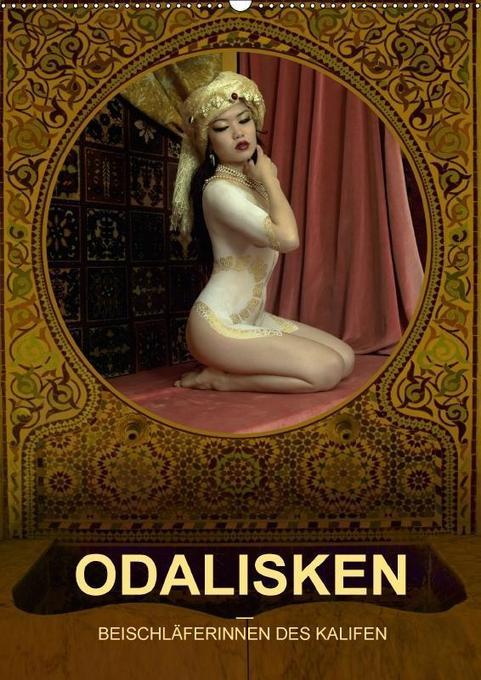 ODALISKEN - BEISCHLÄFERINNEN DES KALIFEN (Wandkalender 2018 DIN A2 hoch) als Kalender