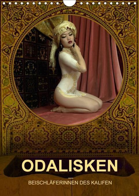 ODALISKEN - BEISCHLÄFERINNEN DES KALIFEN (Wandkalender 2018 DIN A4 hoch) als Kalender