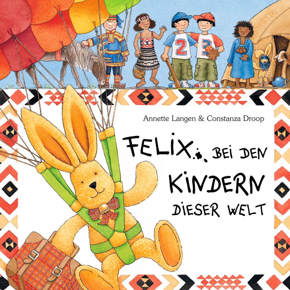 Felix bei den Kindern dieser Welt als Buch (gebunden)