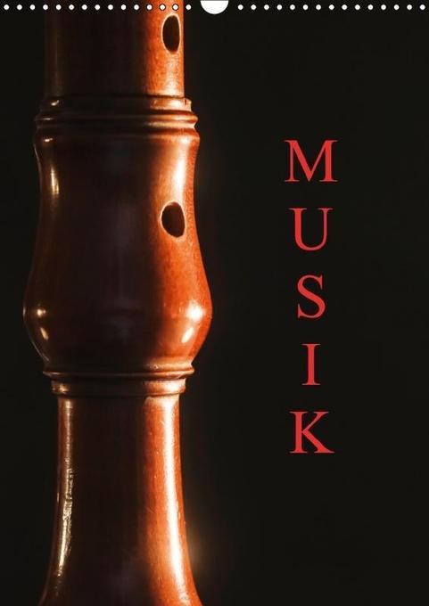 Musik (Wandkalender 2018 DIN A3 hoch)