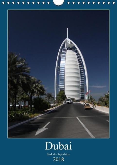 Dubai (Wandkalender 2018 DIN A4 hoch)
