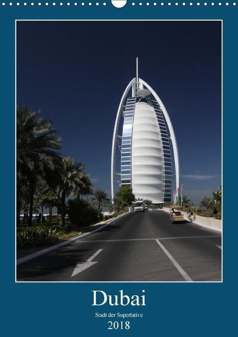 Dubai (Wandkalender 2018 DIN A3 hoch)