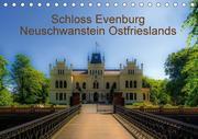 Schloss Evenburg - Neuschwanstein Ostfrieslands (Tischkalender 2018 DIN A5 quer)