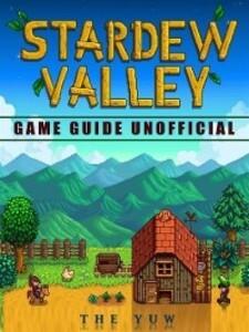 Stardew Valley Game Guide Unofficial als eBook ...