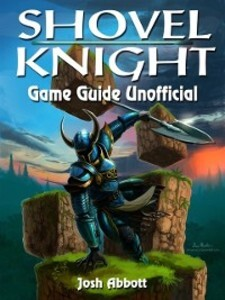 Shovel Knight Game Guide Unofficial als eBook D...