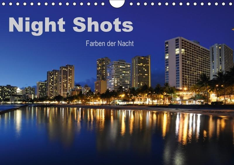 Night Shots - Farben der Nacht (Wandkalender 20...