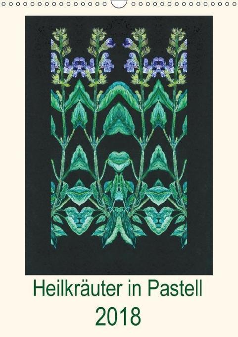 Heilkräuter in Pastell (Wandkalender 2018 DIN A...