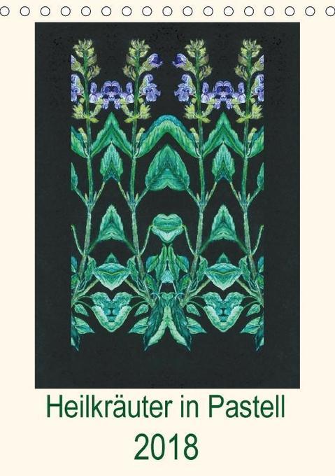 Heilkräuter in Pastell (Tischkalender 2018 DIN ...