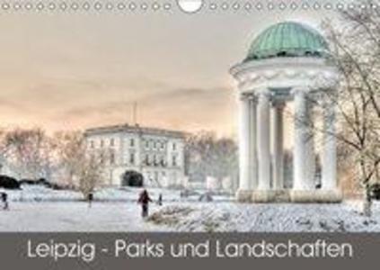Leipzig - Parks und Landschaften (Wandkalender ...