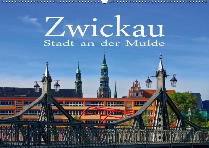 Zwickau - Stadt an der Mulde (Wandkalender 2018...