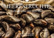 Meeresfrüchte (Wandkalender 2018 DIN A4 quer) Dieser erfolgreiche Kalender wurde dieses Jahr mit gleichen Bildern und aktualisiertem Kalendarium wiederveröffentlicht.