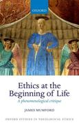 Ethics at the Beginning of Life: A Phenomenological Critique